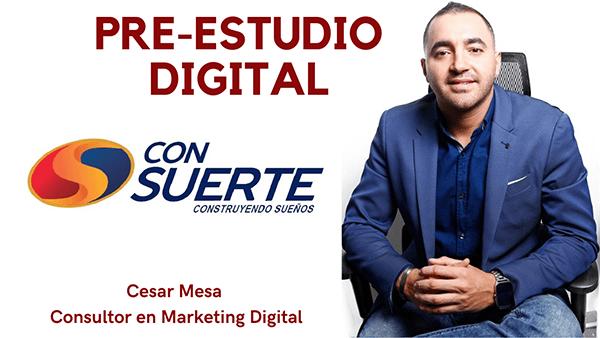 Pre Estudio Digital Consuerte Cesar Mesa Experto En Marketing Digital