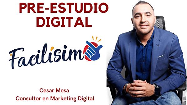 Pre Estudio Digital Facilisimo Cesar Mesa Experto En Marketing Digital