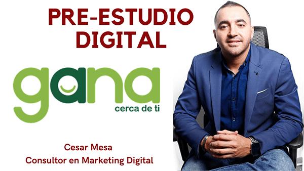 Pre Estudio Digital Gana Cesar Mesa Experto En Marketing Digital